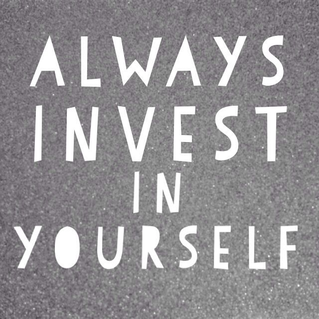 Invest In Yourself Always